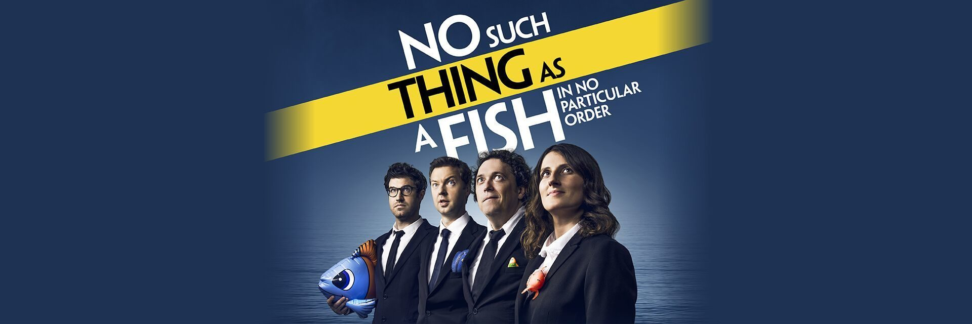 No Such Thing As A Fish-In No Particular Order